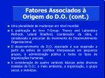 fatores associados origem do d o cont