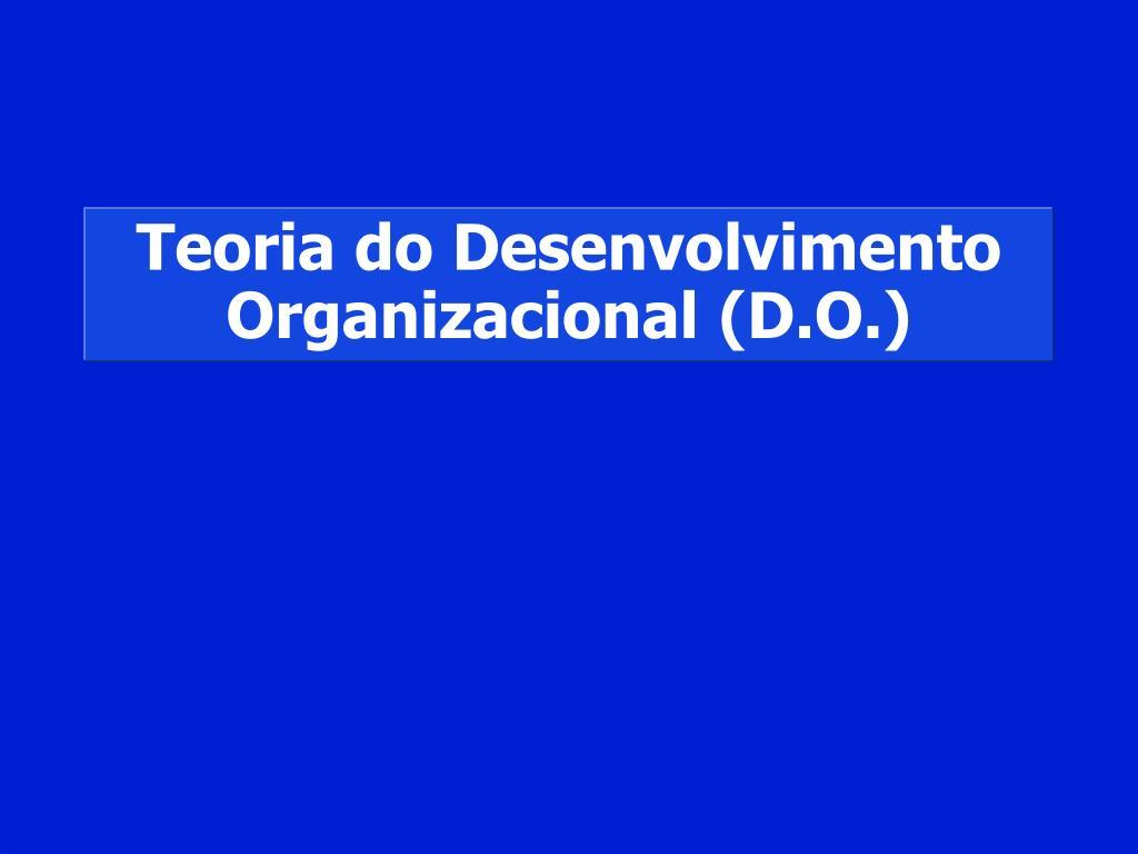 teoria do desenvolvimento organizacional d o l.
