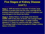 five stages of kidney disease con t