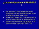 la penicilina tratar pandas i