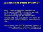 la penicilina tratar pandas ii