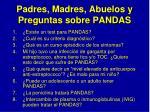 padres madres abuelos y preguntas sobre pandas