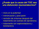 puede que la causa del toc sea una disfunci n neuroendocrina i
