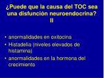 puede que la causa del toc sea una disfunci n neuroendocrina ii