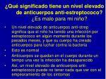 qu significado tiene un nivel elevado de anticuerpos anti estreptococo es malo para mi ni o