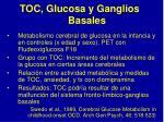 t o c glucosa y ganglios basales