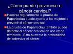 c mo puede prevenirse el c ncer cervical22