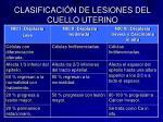 clasificaci n de lesiones del cuello uterino