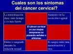 cuales son los s ntomas del c ncer cervical