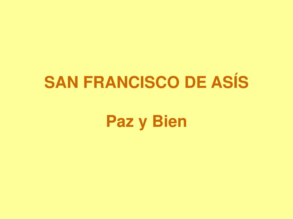san francisco de as s paz y bien l.