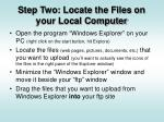 step two locate the files on your local computer