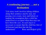 a continuing journey not a destination