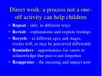 direct work a process not a one off activity can help children