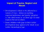 impact of trauma neglect and abuse