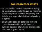 sociedad esclavista