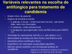 vari veis relevantes na escolha do antif ngico para tratamento de candidemia