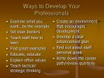 ways to develop your professionals