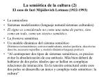 la semi tica de la cultura 2 el caso de iuri mij ilovich lotman 1922 1993