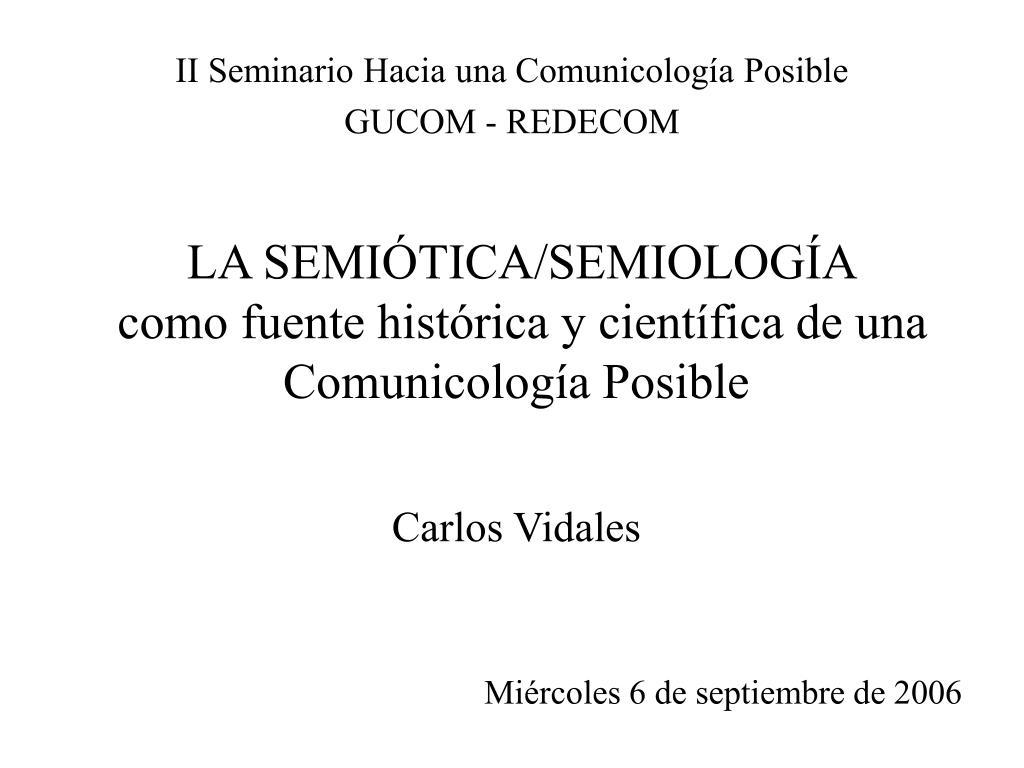 la semi tica semiolog a como fuente hist rica y cient fica de una comunicolog a posible l.