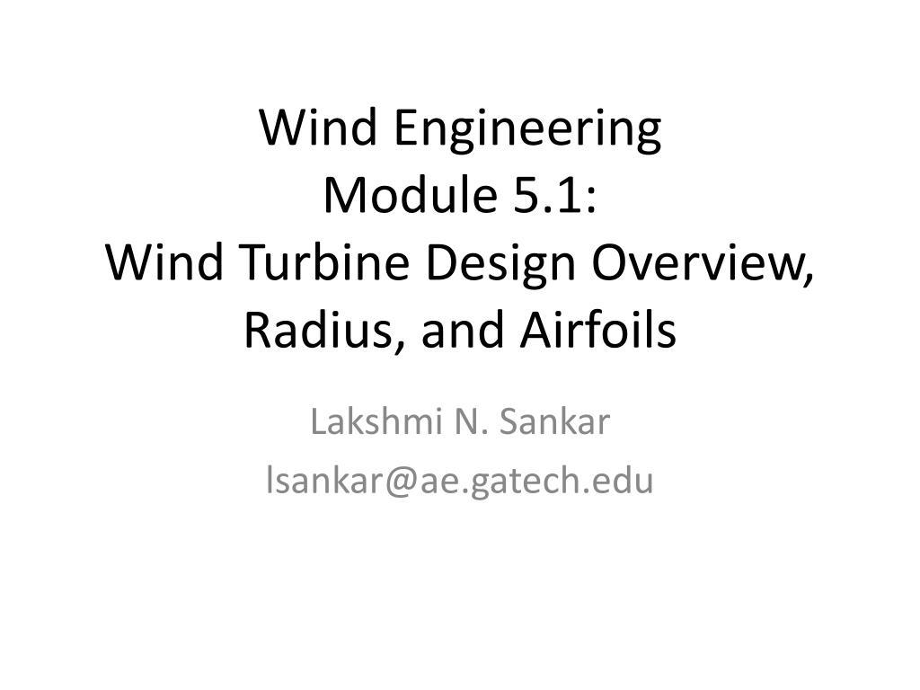 wind engineering module 5 1 wind turbine design overview radius and airfoils l.