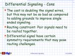differential signaling cons