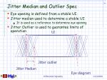 jitter median and outlier spec