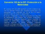 convenio 103 de la oit protecci n a la maternidad