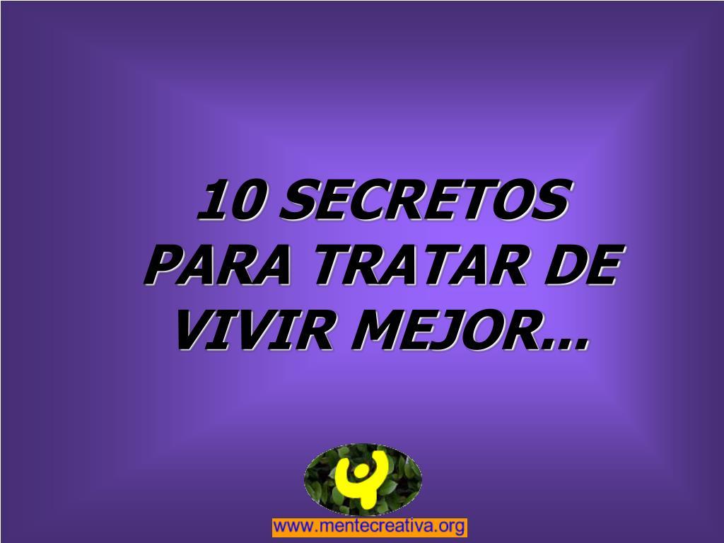 10 secretos para tratar de vivir mejor l.