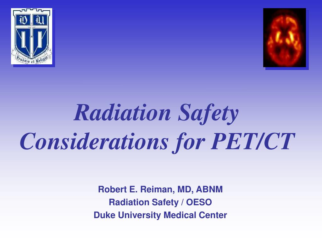 radiation safety considerations for pet ct l.