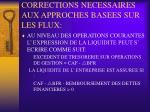 corrections necessaires aux approches basees sur les flux