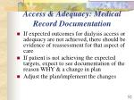 access adequacy medical record documentation