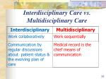 interdisciplinary care vs multidisciplinary care