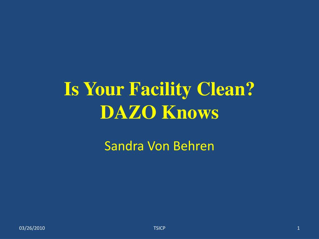 is your facility clean dazo knows l.