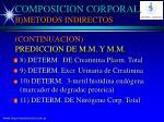 composicion corporal b metodos indirectos continuacion prediccion de m m y m m
