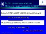predicci n antropom trica de masa muscular validaci n por rmn
