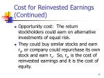 cost for reinvested earnings continued