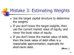 mistake 3 estimating weights