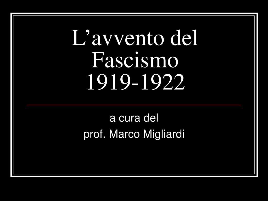 l avvento del fascismo 1919 1922 l.