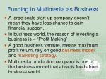 funding in multimedia as business3