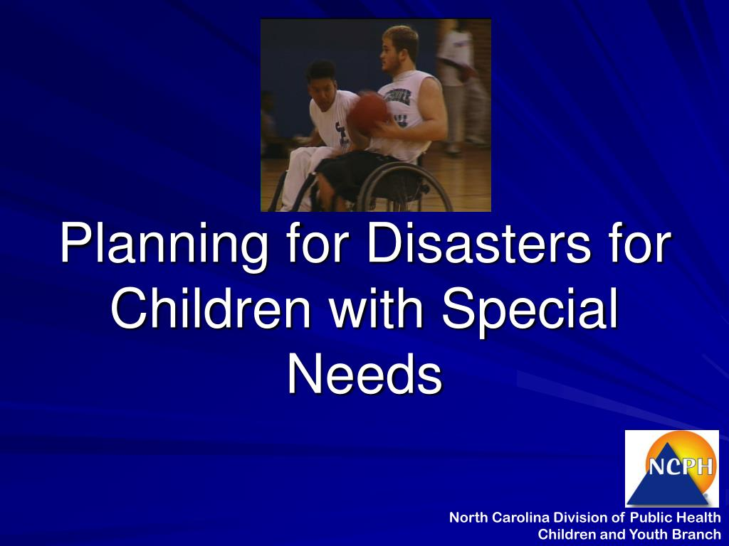 planning for disasters for children with special needs l.