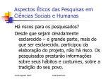 aspectos ticos das pesquisas em ci ncias sociais e humanas12