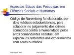 aspectos ticos das pesquisas em ci ncias sociais e humanas2