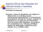 aspectos ticos das pesquisas em ci ncias sociais e humanas6