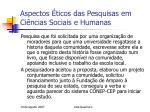 aspectos ticos das pesquisas em ci ncias sociais e humanas9