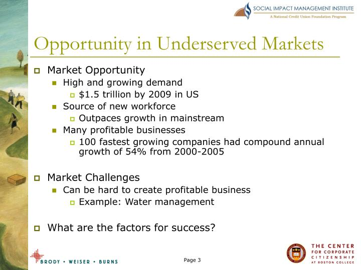 Opportunity in underserved markets