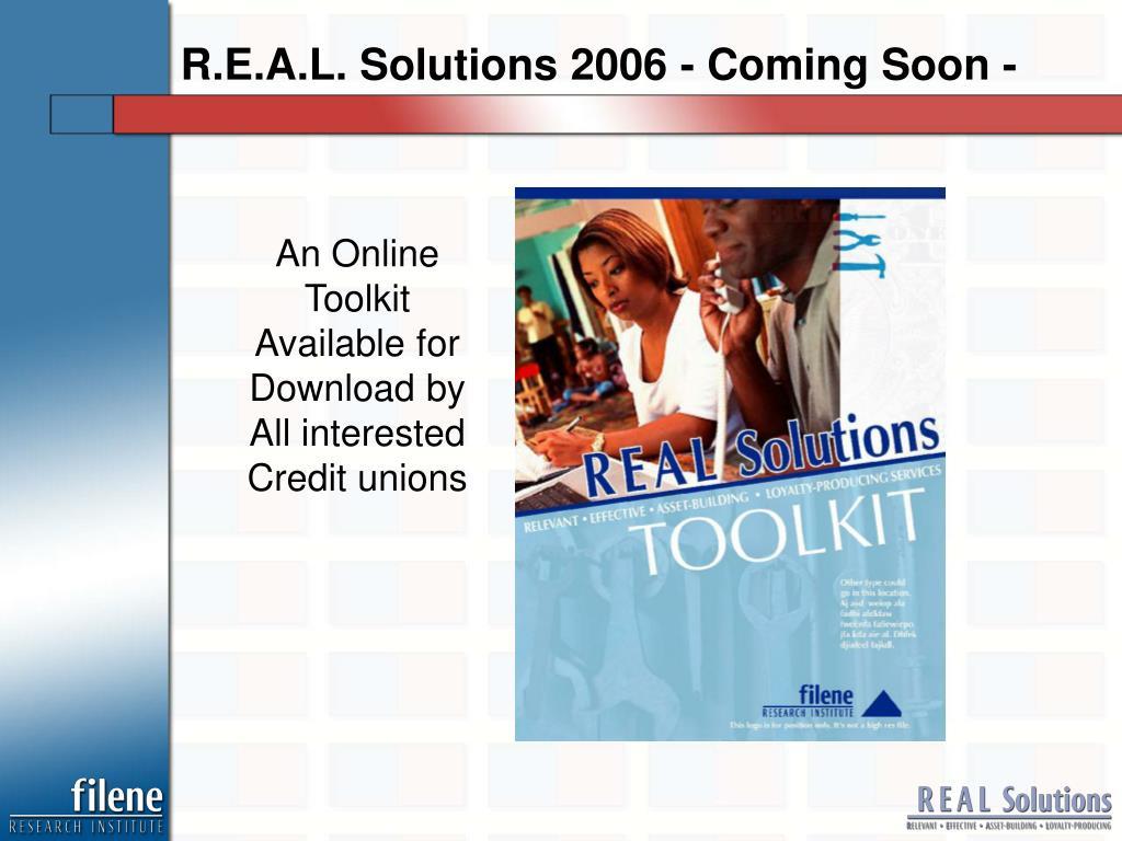 R.E.A.L. Solutions 2006 - Coming Soon -