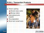r ea l transaction products