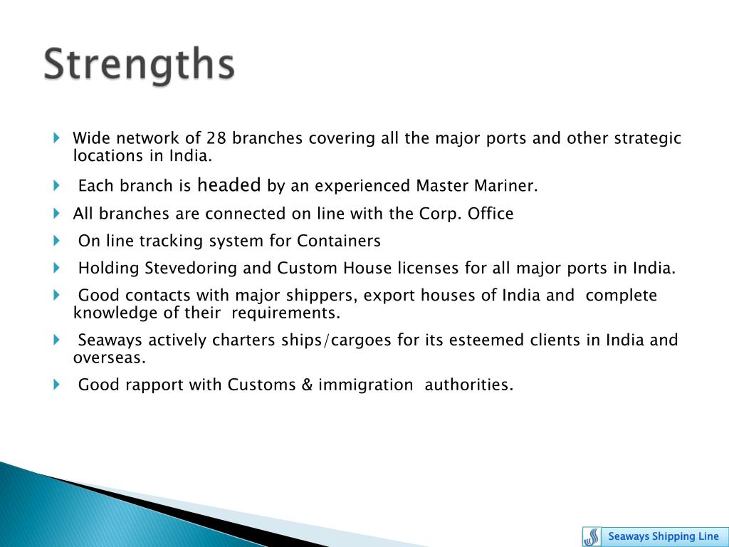 Wide network of 28 branches covering all the major ports and other strategic locations in India.