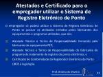 atestados e certificado para o empregador utilizar o sistema de registro eletr nico de ponto