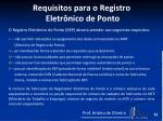 requisitos para o registro eletr nico de ponto